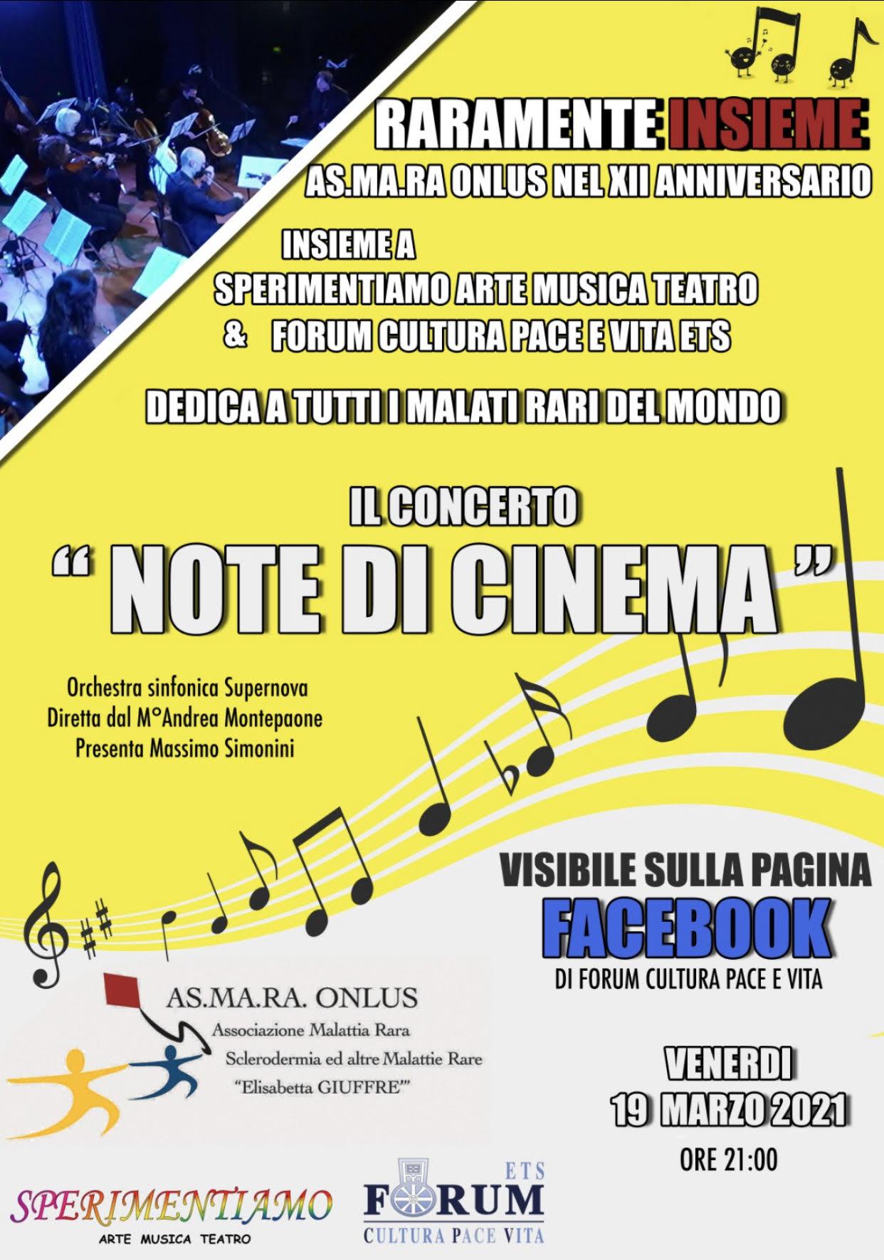 """AS.MA.RA. ONLUS (@sclerodermia.rare ) in occasione del XII anno dalla sua fondazione, con il prezioso  contributo dell' Associazione SPERIMENTIAMO ARTE MUSICA  TEATRO (Sperimentiamo Arte Musica Teatro,  insieme al FORUM CPV ETS (@ForumCPV),  VENERDI 19 Marzo dalle ore 21:00 - visibile sulla pagina  FaceBook del FORUM CPV ETS https://www.facebook.com/ForumCPV Presentano l'evento  """"RARAMENTE INSIEME """",  dedicato a tutti i Malati affetti da Malattie Rare , durate il quale verrà trasmesso il   coinvolgente  CONCERTO  """"NOTE DI CINEMA""""  eseguito dall'Orchestra Sinfonica SUPERNOVA diretta  dal prestigioso M^ Andrea Montepaone; concerto realizzato in occasione della rassegna A RIVEDER LE STELLE curata dall'Associazione Sperimentiamo Arte Musica Teatro.   Presenta Massimo Simonini . Buona Visione ed Ascolto."""